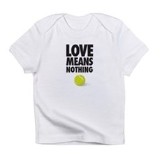 LOVE MEANS NOTHING - TENNIS Infant T-Shirt