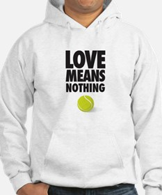LOVE MEANS NOTHING - TENNIS Hoodie