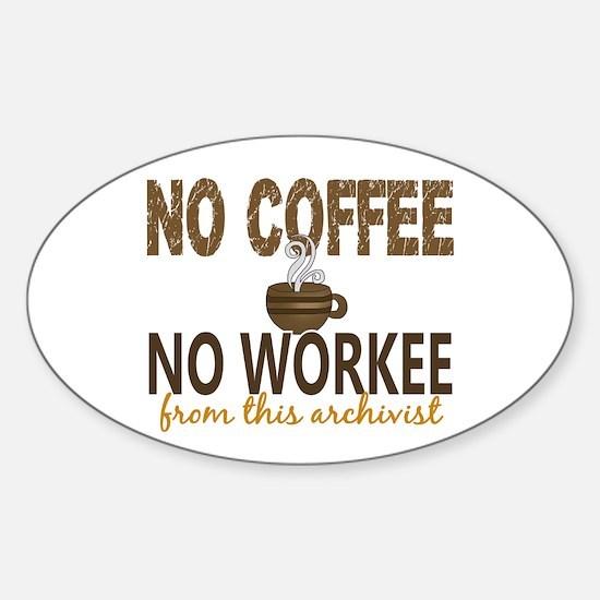 Archivist No Coffee No Workee Sticker (Oval)
