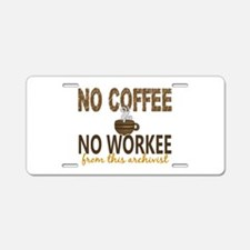 Archivist No Coffee No Work Aluminum License Plate