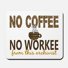 Archivist No Coffee No Workee Mousepad