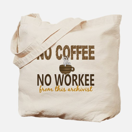 Archivist No Coffee No Workee Tote Bag