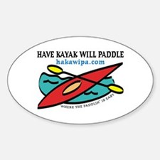 HAVE KAYAK WILL PADDLE Oval Decal
