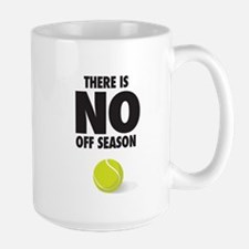 There is no off season - tennis Mugs