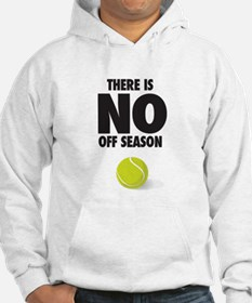 There is no off season - tennis Hoodie
