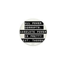 All Power Corrupts Mini Button