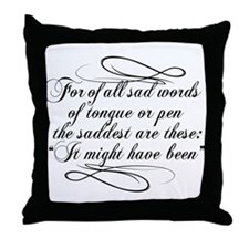 It Might Have Been Throw Pillow
