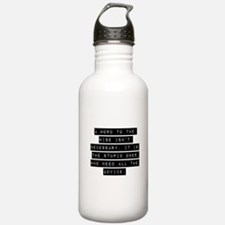A Word To The Wise Isnt Necessary Water Bottle