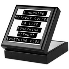 A Morning Without Coffee Keepsake Box