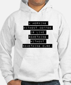 A Morning Without Coffee Hoodie