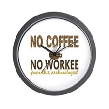 Archaeologist No Coffee No Workee Wall Clock