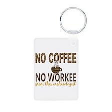 Archaeologist No Coffee No Keychains