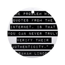 The Problem With Quotes Ornament (Round)