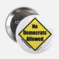 "No Democrats Allowed 2.25"" Button"