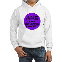 I Like To Get It On With Girl Hoodie