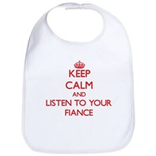 Keep Calm and Listen to your Fiance Bib