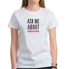 Ask Me About Unicycling Tee