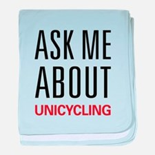 Ask Me About Unicycling baby blanket