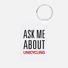 Ask Me About Unicycling Keychains