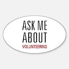 Ask Me Volunteering Oval Decal