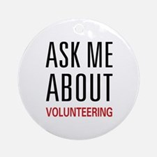 Ask Me Volunteering Ornament (Round)