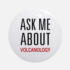 Ask Me Volcanology Ornament (Round)