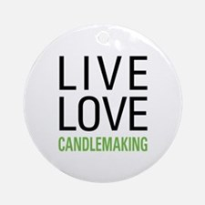 Live Love Candlemaking Ornament (Round)