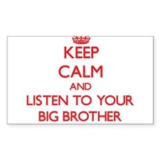 Keep Calm and Listen to your Big Brother Decal