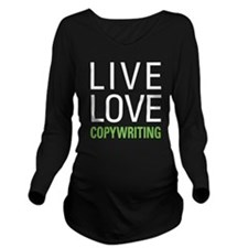 Live Love Copywritin Long Sleeve Maternity T-Shirt