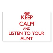Keep Calm and Listen to your Aunt Decal