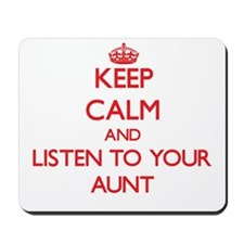 Keep Calm and Listen to your Aunt Mousepad