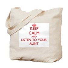 Keep Calm and Listen to your Aunt Tote Bag