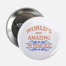 """World's Most Amazing 90 Yea 2.25"""" Button (10 pack)"""