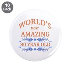 "World's Most Amazing 80 Year 3.5"" Button (10 pack)"