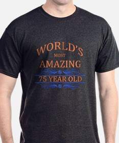World's Most Amazing 75 Year Old T-Shirt