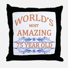 World's Most Amazing 75 Year Old Throw Pillow