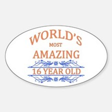 World's Most Amazing 16 Year Old Sticker (Oval)