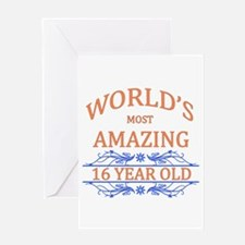 World's Most Amazing 16 Year Old Greeting Card