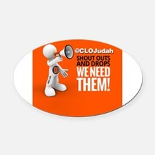 CLOJudah ShoutOuts Drops Oval Car Magnet