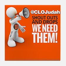 CLOJudah ShoutOuts Drops Tile Coaster
