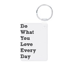 Do What You Love Keychains