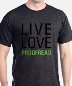 Live Love Proofread T-Shirt