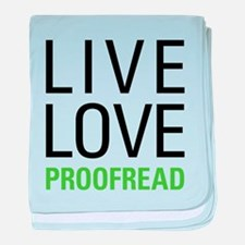 Live Love Proofread baby blanket