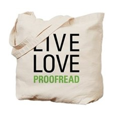 Live Love Proofread Tote Bag
