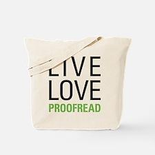 Live Love Proofread Tote Bag