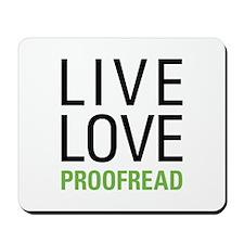 Live Love Proofread Mousepad