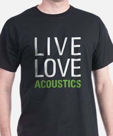 Live Love Acoustics T-Shirt