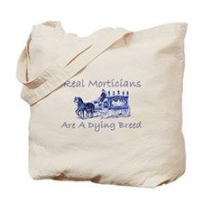 Morticians are a dying breed Tote Bag