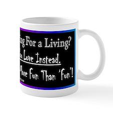 Work for Life Mugs