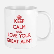 Keep Calm and Love your Great Aunt Mugs